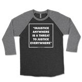 Injustice Anywhere Is A Threat To Justice Anywhere -MLK JR Unisex Triblend Raglan 3/4 Sleeve
