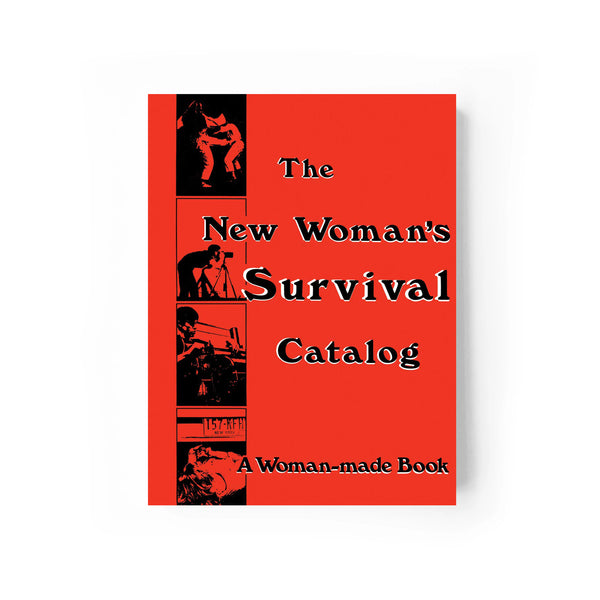 The New Woman's Survival Catalog: A Woman-made Book Paperback – October 22, 2019