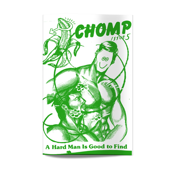 Chomp issue 5  A Hard Man Is Good To Find.
