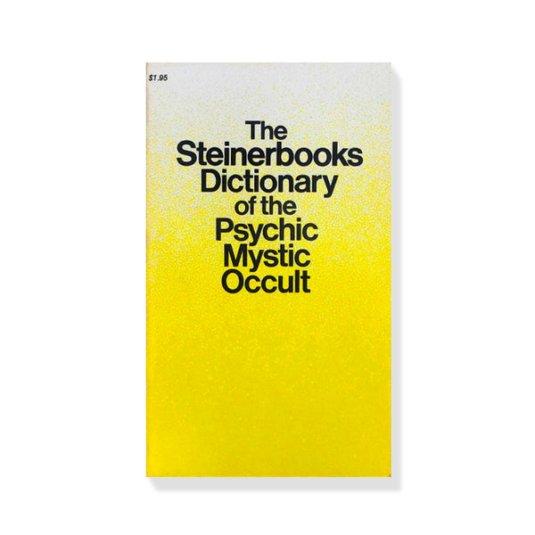The Steinerbooks Dictionary of the Psychic, Mystic, Occult Paperback – January 1, 1973