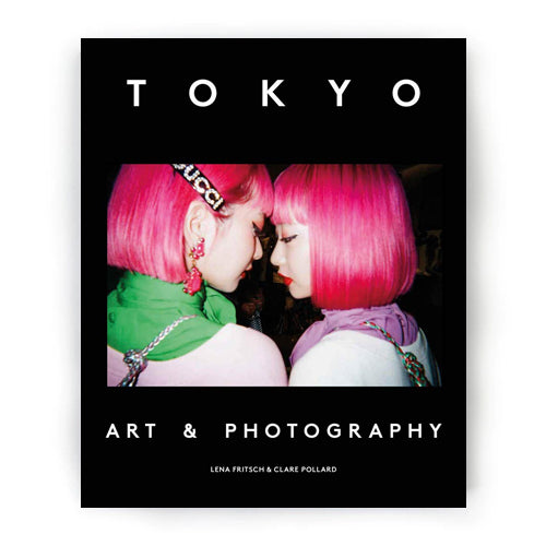 Tokyo Art & Photography Edited by Lena Fritsch and Clare Pollard