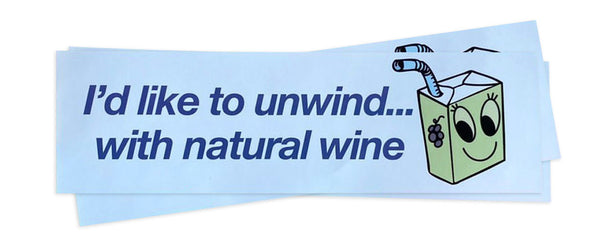 Unwind with Natural Wine Bumper Sticker by Natali Puga