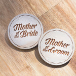 Mother of the Bride / Groom Wooden Badge | Hens Night Badges