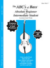 The Abcs Of Bass For The Absolute Beginner To The Intermediate Student - Bk 1