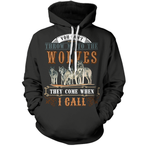 You Cant Throw Me To The Wolves Unisex Pullover Hoodie