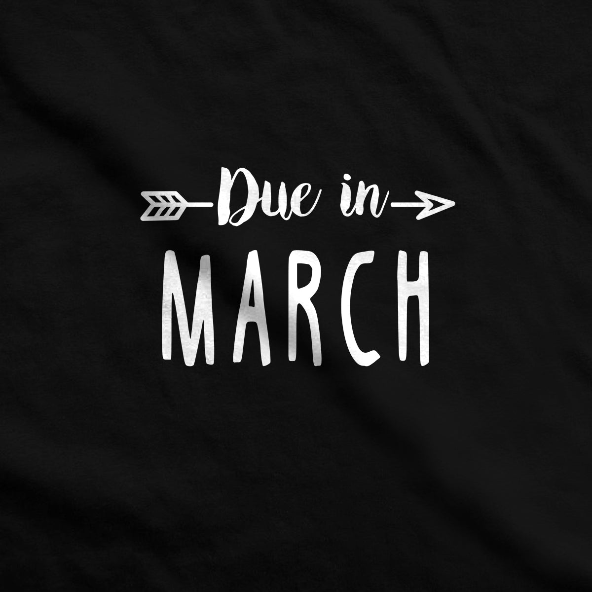 Due in March Maternity T-Shirt