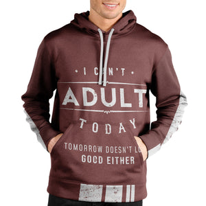 Cant Adult Today Unisex Pullover Hoodie