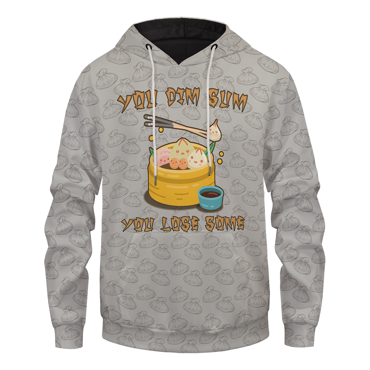 You Dim sum you Lose some Unisex Pullover Hoodie