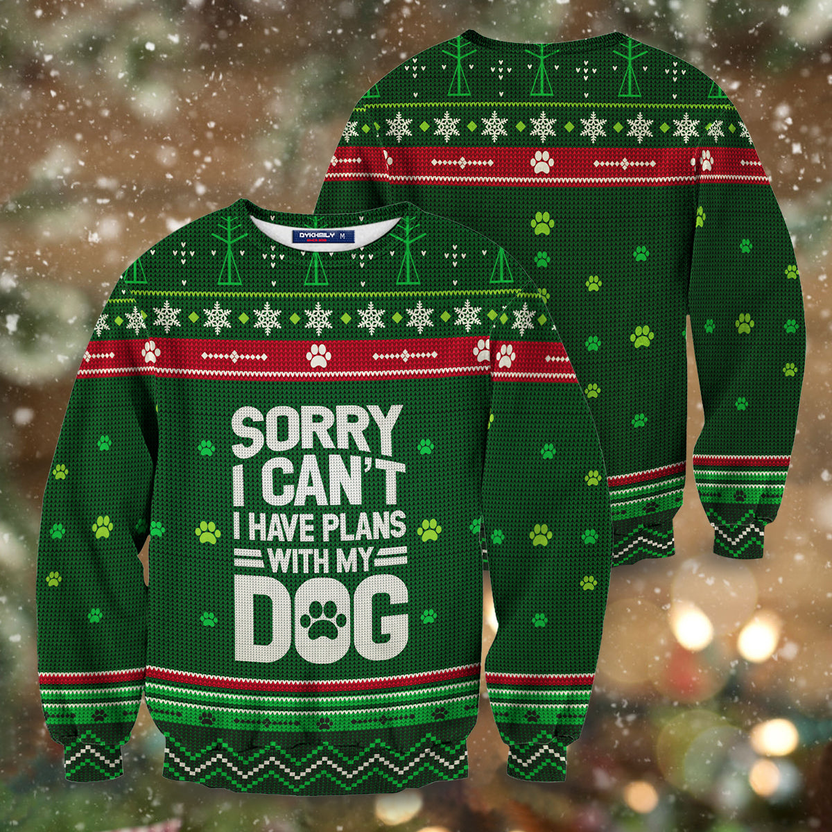 Sorry I Can't I Have Plans With My Dog Unisex Sweater
