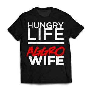 Hungry Wife Aggro Life Unisex T-Shirt