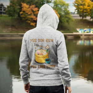 You Dim sum you Lose some Unisex Zipped Hoodie
