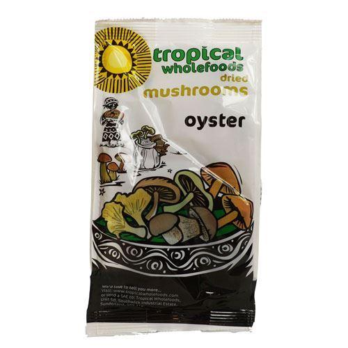 Tropical Wholefoods - Oyster Mushrooms 25g