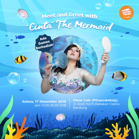 meet and greet cinta the mermaid pillowcakebdg pillowcafe