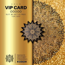 Load image into Gallery viewer, GOLD VIP CARD - BUY 36 GET 6 FREE + 15% OFF