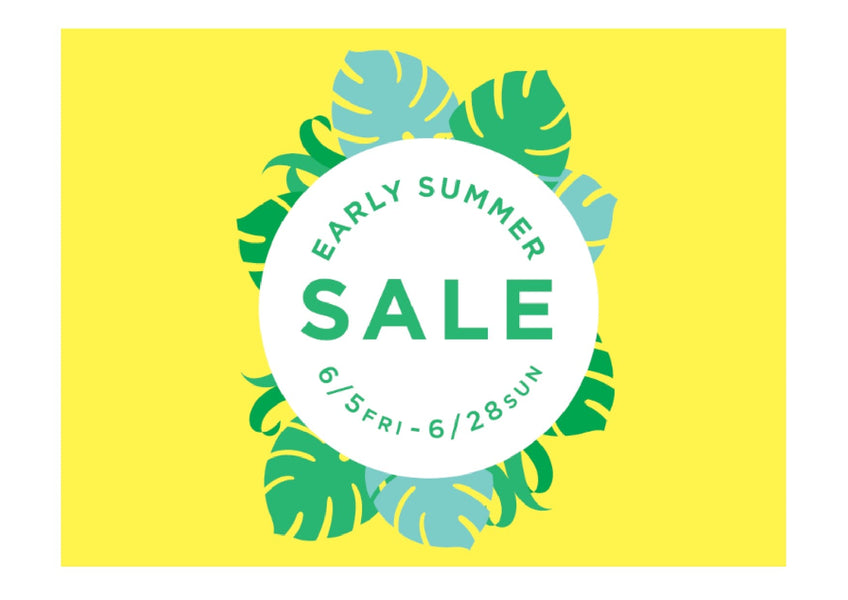 EARLY SUMMER SALE スタート