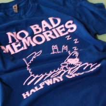 Load image into Gallery viewer, No Bad Memories Tee