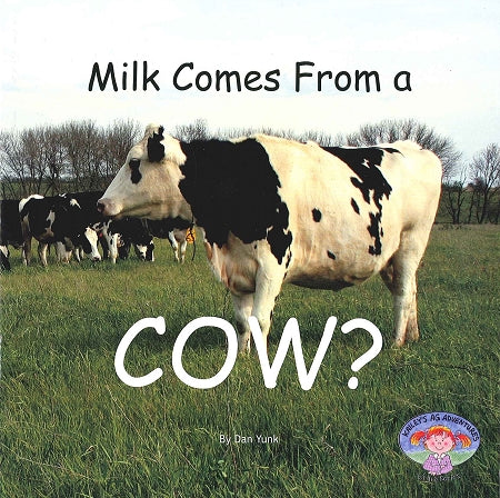 Milk Comes from a Cow? (1st in the series)