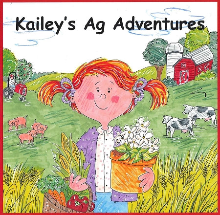 Kailey's Ag Adventures (The Anthology)