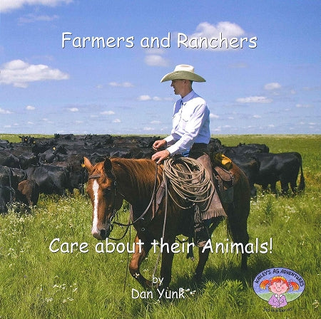 Farmers and Ranchers Care about their Animals! (3rd in the series)