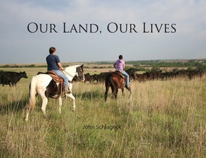 """Our Land, Our Lives"" by John Schlageck"