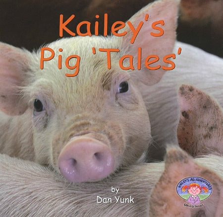Kailey's Pig 'Tales' (6th in the series)