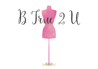 B True 2 U Boutique