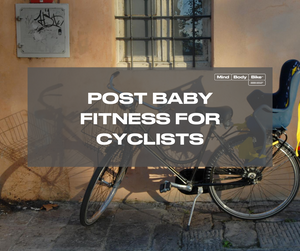 Post Baby Fitness for Cyclists