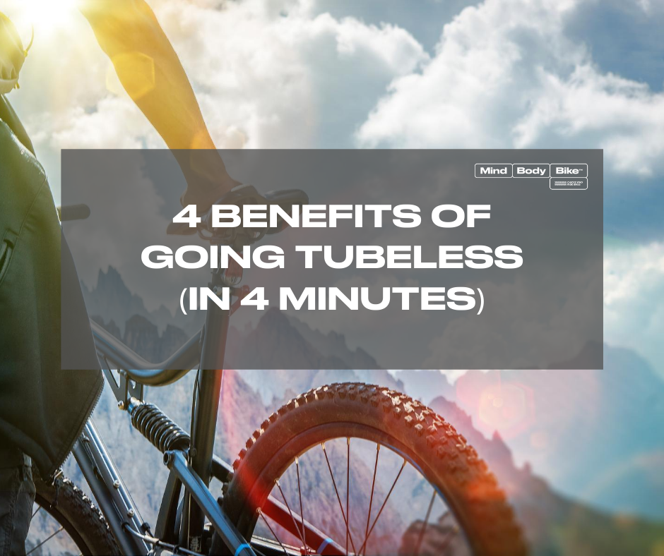 4 Benefits of Going Tubeless in 4 Minutes