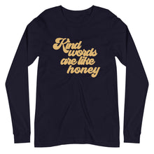 Load image into Gallery viewer, Kind Words Are Like Honey Unisex Long Sleeve Tee