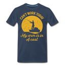 Mens Can't Work Today My Arm Is In A Cast T-shirt Funny Fishing Fathers Day Tee - navy