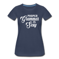 Proper Grammar Is Sexy T-Shirt Women's Premium T-Shirt - navy