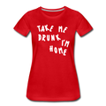 Take Me Drunk I'm Home T Shirts - red