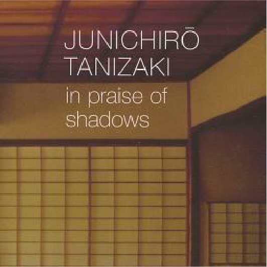 Tanizaki Junichiro: Japan and Light