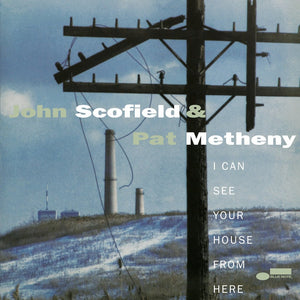 JOHN SCOFIELD & PAT METHENY – I Can See Your House From Here