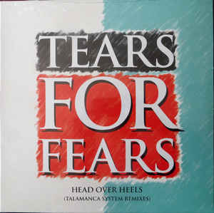 "Tears For Fears ""Head Over Heels"" (Talamanca System Remixes)"