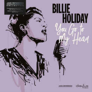 Billie Holiday ‎– You Go To My Head