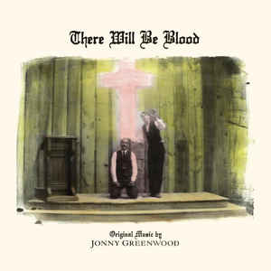 Jonny Greenwood ‎– There Will Be Blood