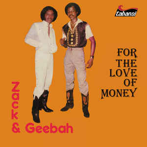 Zack & Gebah ‎– For The Love Of Money