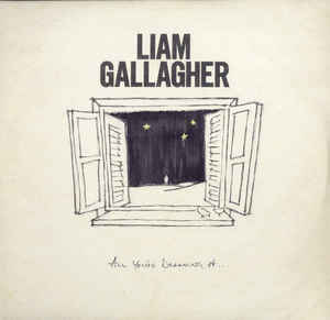 Liam Gallagher ‎– All You're Dreaming Of...