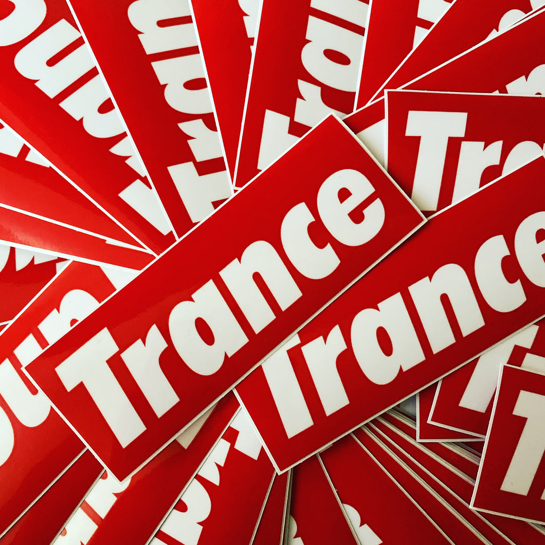 Trance is Supreme Sticker