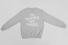 Load image into Gallery viewer, In Trance We Trust Crew-neck