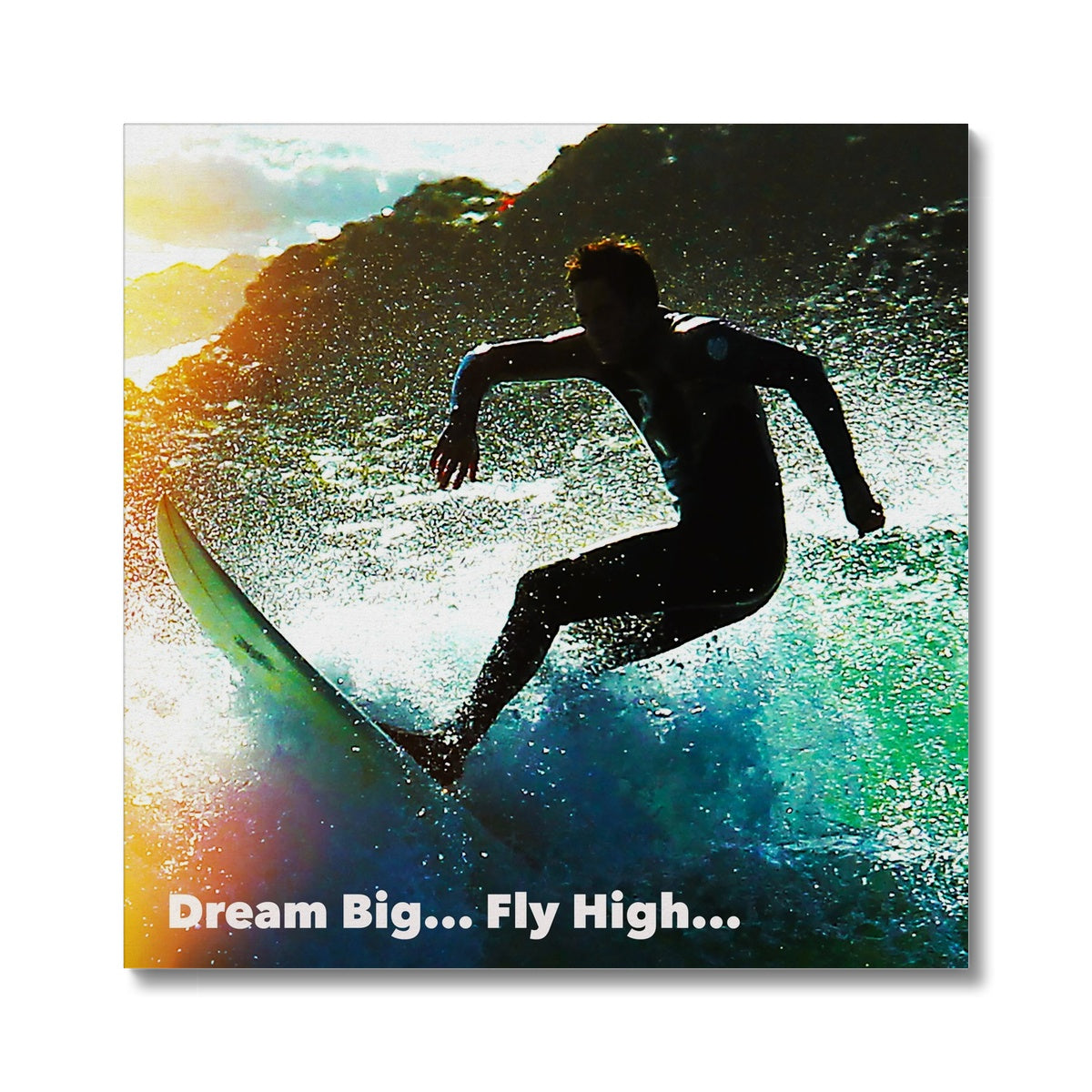 Dream Big... Fly High - Surf - Canvas