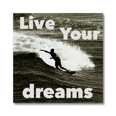 Awesome Surfer - Live You are Dreams - Canvas