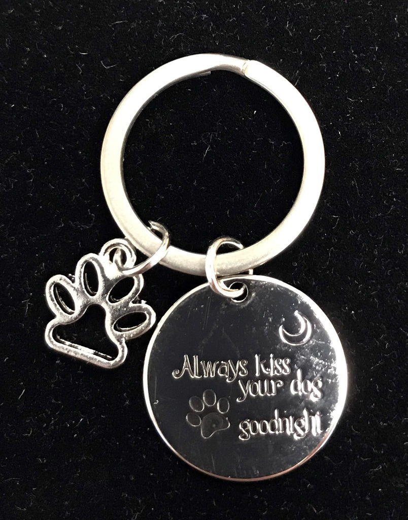 """Always kiss your dog goodnight"" Keychain"