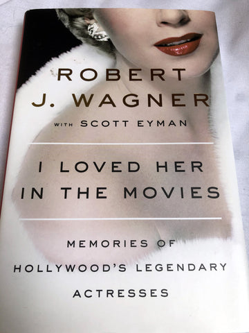 "Sgned Book by Robert Wagner - ""I loved Her in the Movies"""