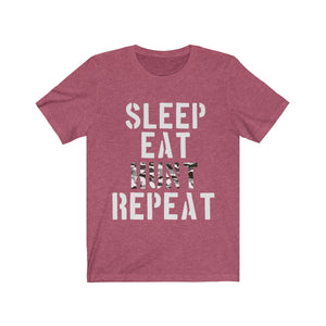 Unisex Jersey Short Sleeve Tee Sleep Eat Hunt Repeat Shirt Wear Gift