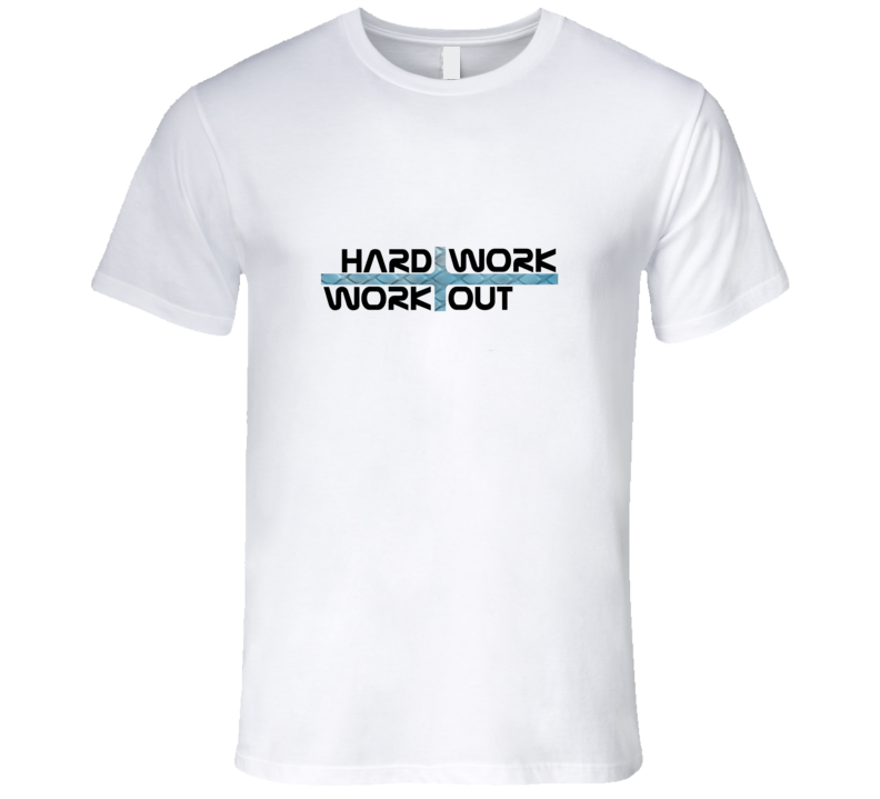 Work Hard Work Out Workout Motivation Fitness Gift T Shirt
