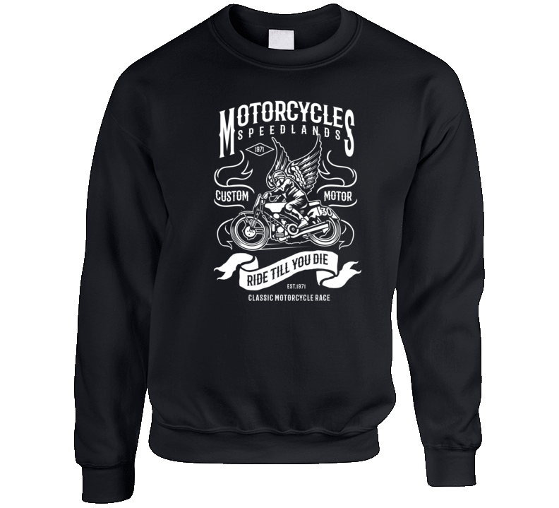 Ride Till You Die Motorcycle Mc Biker Gift Crewneck Sweatshirt
