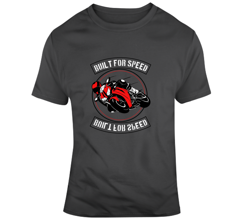 Built For Speed Super Racing Motor Bike Biker Gift T Shirt
