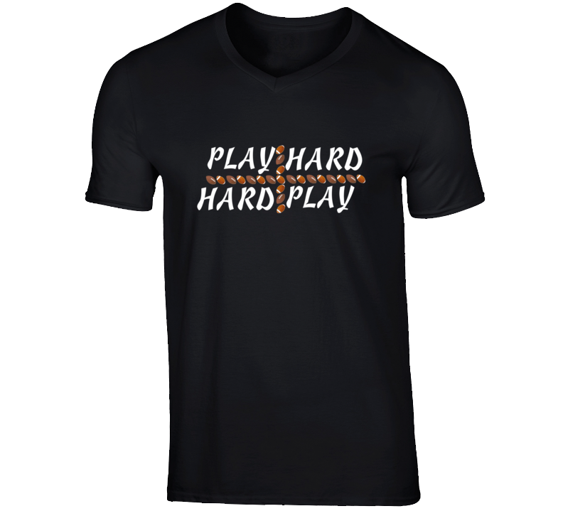 Play Hard American Football Player Game Sport Fan Gift T Shirt